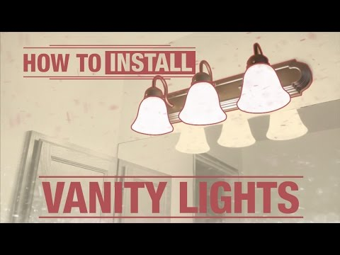 How To Install: Vanity Lights