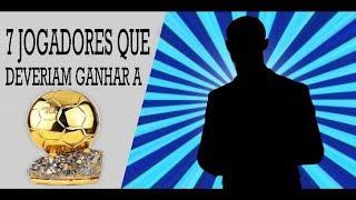 7 JOGADORES QUE DEVERIAM TER GANHADO A BOLA DE OURO - Só Tapa Fc -