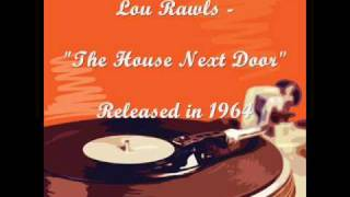 "Video Lou Rawls - ""The House Next Door"" download MP3, 3GP, MP4, WEBM, AVI, FLV September 2017"