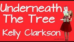 Underneath The Tree (With Lyrics) - Kelly Clarkson