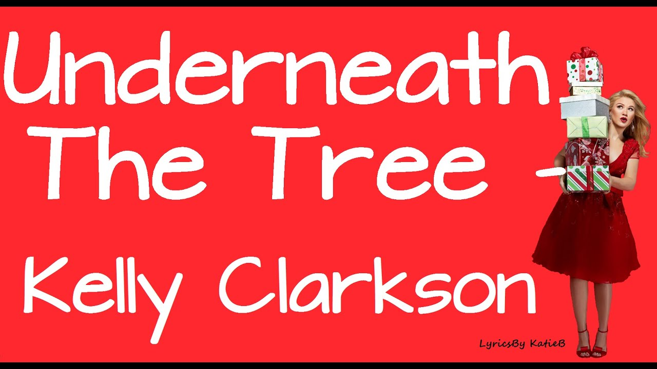 Download Underneath The Tree (With Lyrics) - Kelly Clarkson