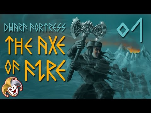 Dwarf Fortress ~ The Axe of Fire Saga ~ 01 Wheres My Aquifer