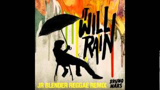 Bruno Mars   It Will Rain Jr Blender Reggae Remix