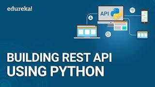 Building REST API Using Python | REST API Using Flask | Python Training | Edureka
