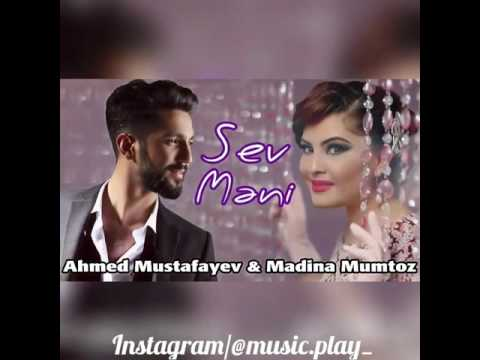 Ahmet Mustafayev & Madina Mumtaz Sev Meni