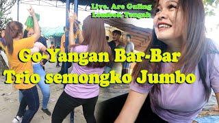 Go-Yang'an BAR..- BAR.. Trio Semongko Kayak di di...s..k..o tikl//MEGANTARA Live Are Guling