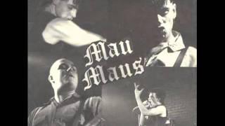 Mau Maus - No Concern
