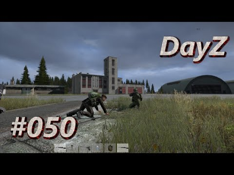 Let's Play DayZ Standalone #050 Airfield 2.0 [Full-HD] [Deutsch] Let's Play DayZ