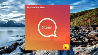 Rhythm Your Heart - Signal (Release from IMPULSIVITY RECORDS)