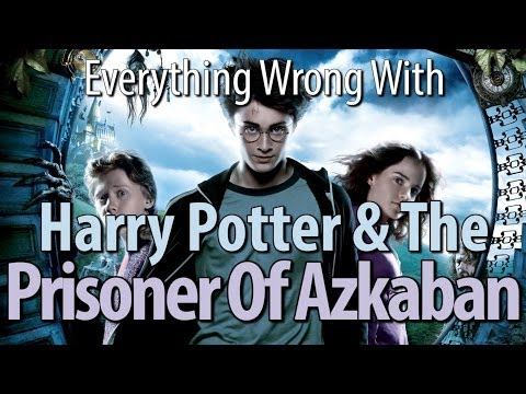 Everything Wrong With Harry Potter & The Prisoner Of Azkaban