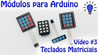 Módulos para Arduino - Vídeo 03 - Teclados Matriciais