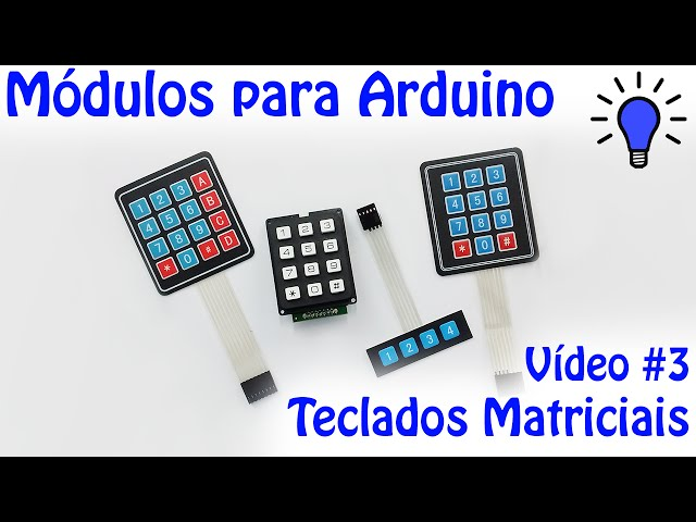Módulos Para Arduino Vídeo 03 Teclados Matriciais Youtube