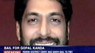 Gopal Kanda gets bail