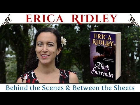 Dark Surrender by Erica Ridley (Behind the Scenes & Between the Sheets)