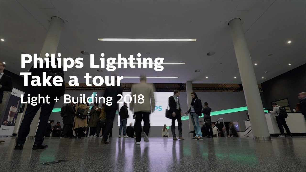 Philips Lighting Philips Lighting At Light Building 2018 Take A Tour