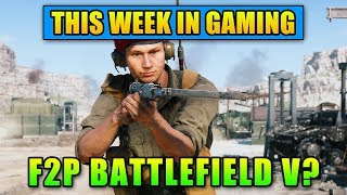 Free to Play Battlefield V? - This Week In Gaming | FPS News