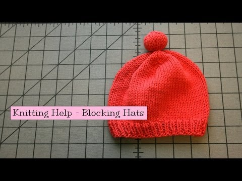 Knitting Help - Blocking Hats - YouTube