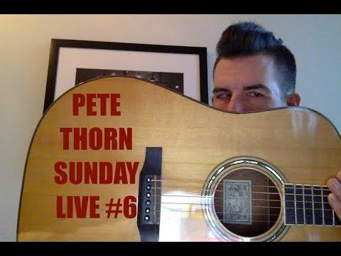 Pete Thorn Sunday Live #6