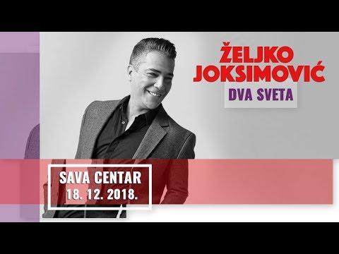 ZELJKO JOKSIMOVIC - KONCERT 'DVA SVETA' - SAVA CENTAR -  FULL HD