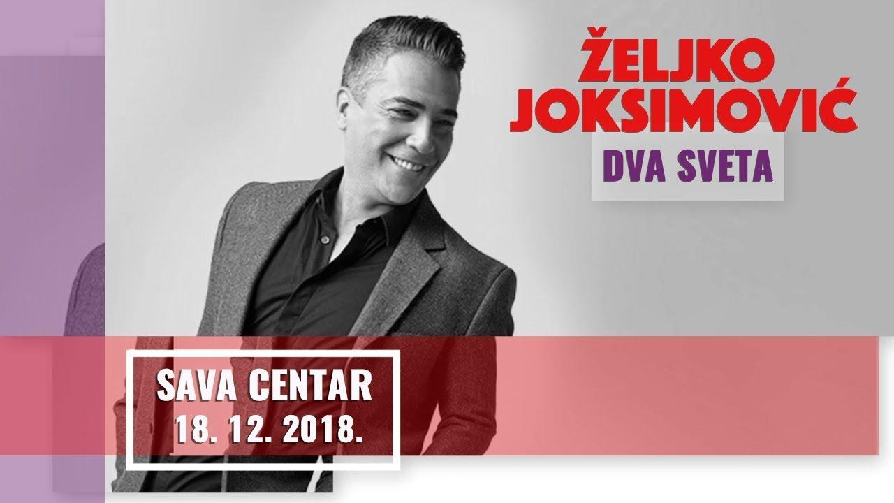 "ZELJKO JOKSIMOVIC - KONCERT ""DVA SVETA"" - SAVA CENTAR -  FULL HD"