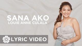 Louie Anne Culala - Sana Ako (Lyrics)