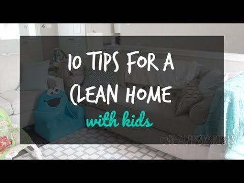 Tips for a Clean House with young kids - Stay at home mom of 2  | beautybykristy