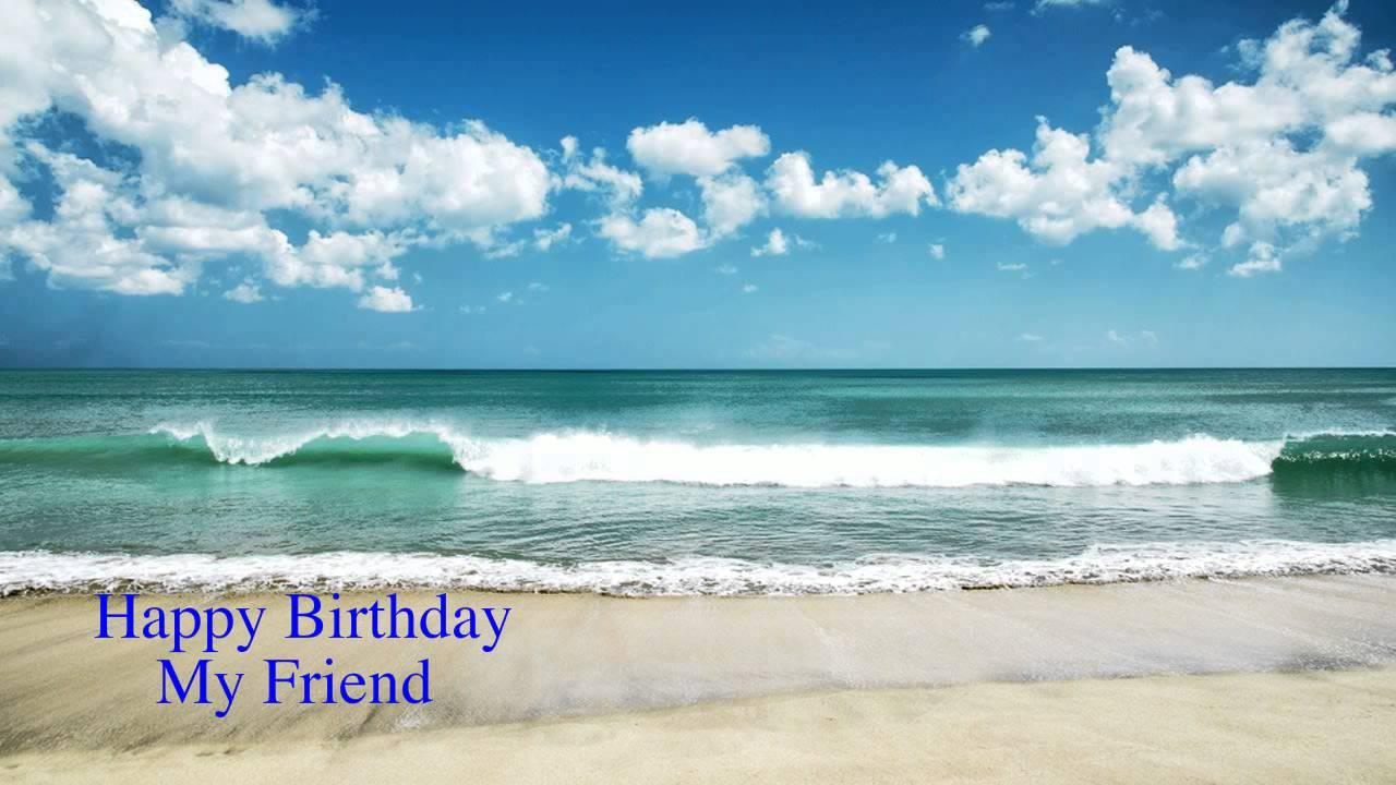 Nature Happy Birthday My Friend Happy Birthday Youtube