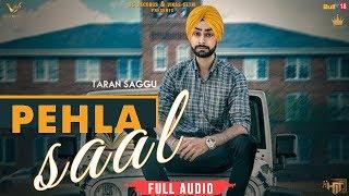 Pehla Saal   Taran Saggu   Full Song 2018   Latest Punjabi Songs 2018   VS Records