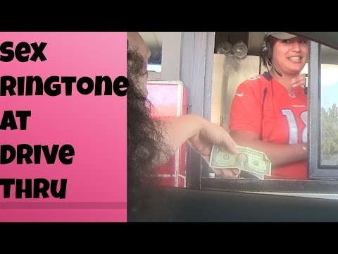 Sex Ringtone at Drive-Thru