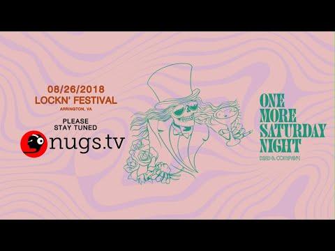 One More Saturday Night: 2018-08-26 Lockn' Festival Arrington, VA