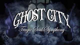 Ghost City -  Tragic Soul Symphony (Official Teaser)