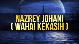 Nazrey Johani - Wahai Kekasih (Ya Rasulallah)