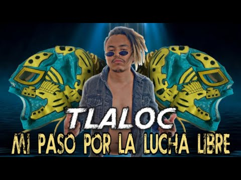 27/3 Tlaloc: Mi Paso Por La Lucha Libre