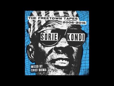 Sorie Kondi - The Freetown Tapes (Mixed By Chief Boima)