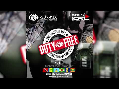 DUTY FREE!! THE BEST SOCA OF 2018 FROM ACROSS THE CARIBBEAN