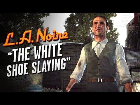 LA Noire Remaster - Case #13 - The White Shoe Slaying (5 Stars)