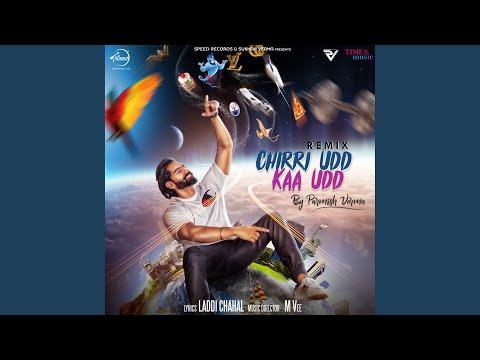 Chirri Udd Kaa Udd Remix