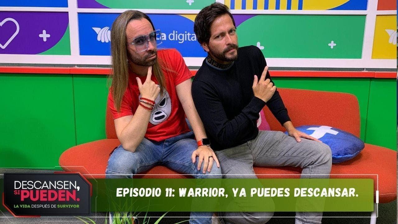 Episodio 11: Warrior, ya puedes descansar.   Descansen, si pueden.   Survivor México 2021