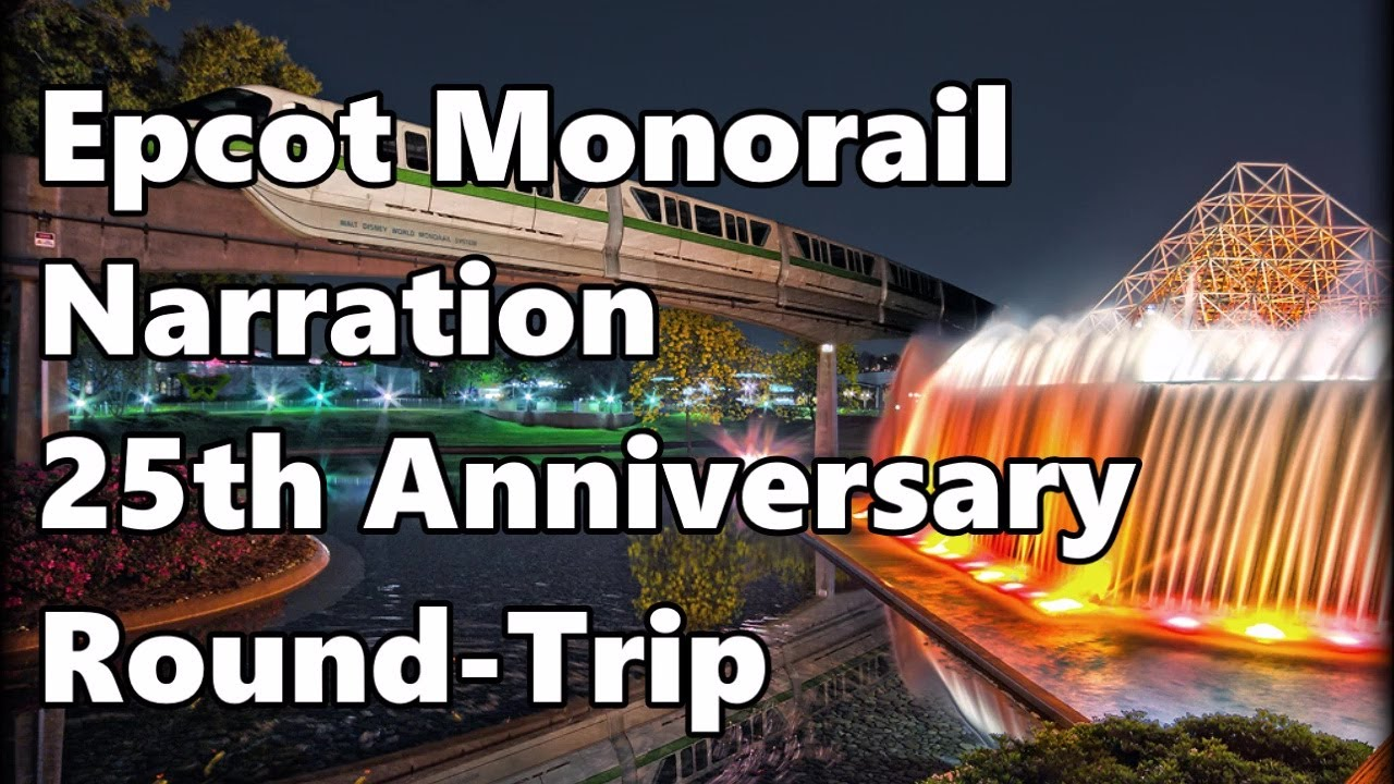 Epcot monorail narration 25th anniversary round trip for Where to go for anniversary trip