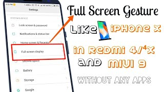 How to add FULL SCREEN GESTURE in Redmi 4/4x or MIUI 9