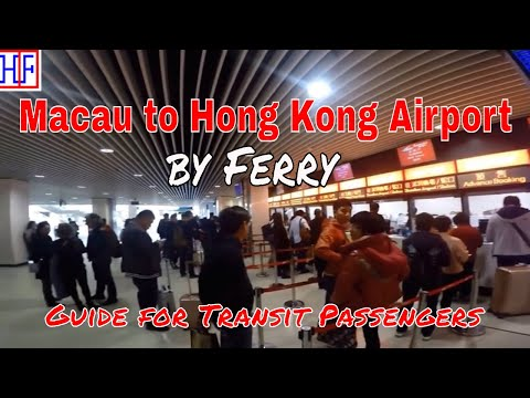 Macau to Hong Kong Airport by Ferry for Transit Passengers (TRAVEL GUIDE)
