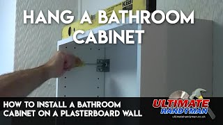 How to install a bathroom cabinet on a plasterboard wall