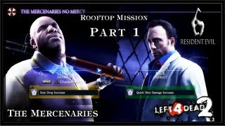 Resident Evil 6 PC Gameplay (Coop) - Left 4 Dead 2 / Rooftop Mission Part 1