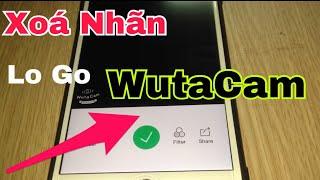 Cách xoá nhãn logo trên ứng dụng WutaCam . Hoàng Định