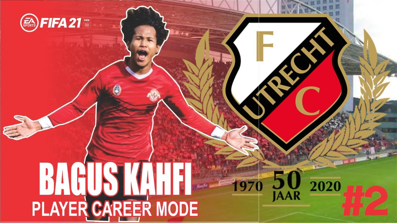 debut resmi bagus kahfi bersama fc utrecht fifa 21 bagus kahfi palyer career 1