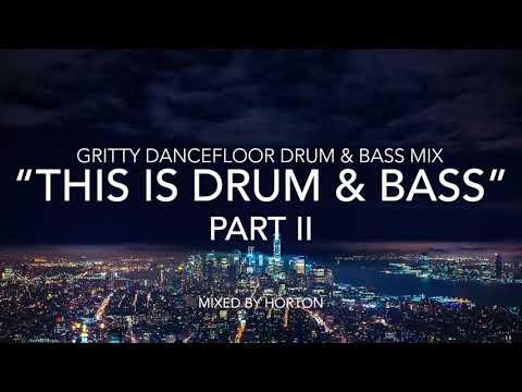 """This Is Drum & Bass"" (Part II) ~ Gritty Dancefloor Drum & Bass Mix"