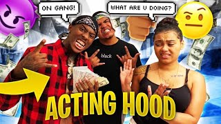 "Acting ""HOOD"" To See How My GIRLFRIEND Reacts..**HILARIOUS**"