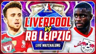 LIVERPOOL vs RB LEIPZIG LIVE WATCHALONG