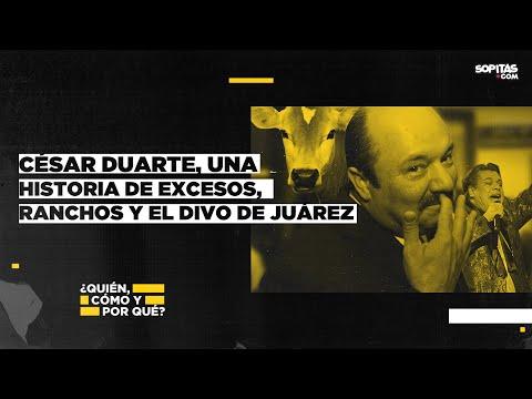 En YouTube: César Duarte, una historia de excesos, ranchos y El Divo de Juárez