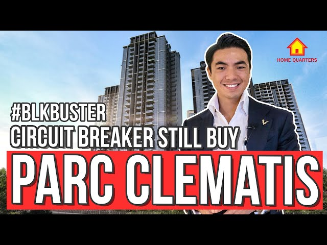 Parc Clematis -One of the Top Selling Project even during Circuit Breaker | BlkBuster Ep2 Part 3
